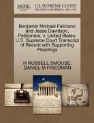 Benjamin Michael Feliciano and Jesse Davidson, Petitioners, V. United States. U.S. Supreme Court Transcript of Record with Supporting Pleadings - Smouse, H. Russell - Gale, U.S. Supreme Court Records