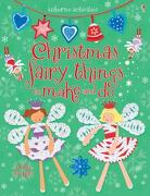 Christmas Fairy Things to Make and Do - Gilpin, Rebecca - Usborne Books