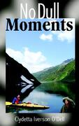 No Dull Moments - O'Dell, Clydetta Iverson - Authorhouse