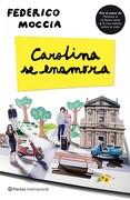 Carolina se Enamora - Federico Moccia - Planeta