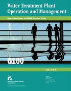 Water Treatment Plant Operation and Management: Operational Guide to AWWA Standard G100 - Clark, Sarah C. - American Water Works Association