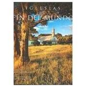 iglesias del fin mundo - max donoso - gobierno de chile