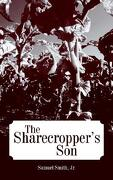 The Sharecropper's Son - Smith, Samuel, Jr. - Authorhouse
