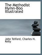The Methodist Hymn-Boo Illustrated - Telford, John - BiblioLife