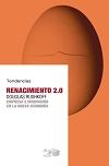 Renacimiento 2.0 empresa e innovacion en la nueva economia; douglas rushkoff
