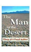 The Man in the Desert: Diary of a Freed Addict - Lomas, Tom - Authorhouse