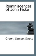 Reminiscences of John Fiske - Swett, Green Samuel - BiblioLife