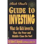 rich dad´s guide to investing,what the rich invest in that the poor and middle class do not! - robert t. kiyosaki - grand central pub