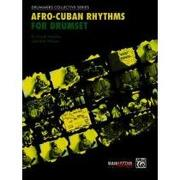 afro-cuban rhythms for drumset - frank malabe - alfred pub co