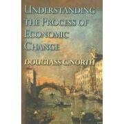 understanding the process of economic change - douglass c. north - princeton univ pr