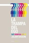 La Trampa del Ego: Qué Significa ser tú (Contextos) - Julian Baggini - Ediciones Paidós