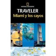miami y los cayos - national geographic traveler - national geographic society - national geographic society