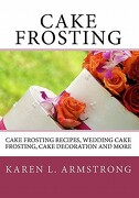 Cake Frosting - Armstrong, Karen L. - Createspace