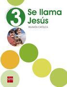 Religión 3° Básico (se Llama Jesús) (Sm) - Ediciones Sm - Sm Ediciones
