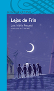 Lejos De Frin - Luis María Pescetti - Alfaguara