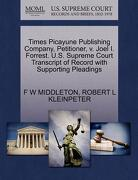 Times Picayune Publishing Company, Petitioner, V. Joel I. Forrest. U.S. Supreme Court Transcript of Record with Supporting Pleadings - Middleton, F. W. - Gale, U.S. Supreme Court Records