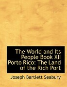 world and its people book xii porto rico - joseph bartlett seabury - bibliobazaar