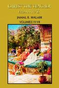 Christ the Teacher from A to Z: Volumes IV-VII - Halabi, Jamal - Authors Choice Press