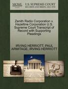 Zenith Radio Corporation V. Hazeltine Corporation U.S. Supreme Court Transcript of Record with Supporting Pleadings - Herriott, Irving - Gale, U.S. Supreme Court Records