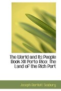 The World and Its People Book XII Porto Rico: The Land of the Rich Port - Seabury, Joseph Bartlett - BiblioLife