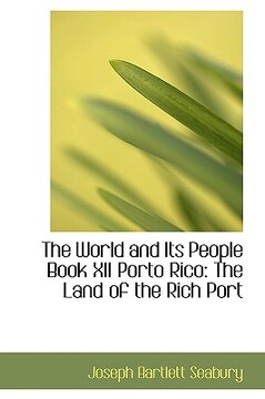 portada the world and its people book xii porto rico: the land of the rich port