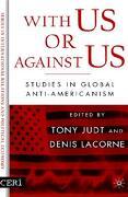 With Us or Against Us: Studies in Global Anti-Americanism - Judt, Tony - Palgrave MacMillan