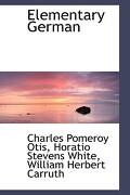 Elementary German - Otis, Charles Pomeroy - BiblioLife