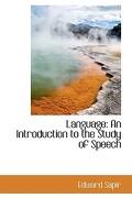 Language: An Introduction to the Study of Speech - Sapir, Edward - BiblioLife