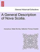 A General Description of Nova Scotia. - Anonymous - British Library, Historical Print Editions