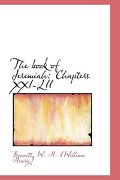 The Book of Jeremiah: Chapters XXI-LII - W. H. (William Henry), Bennett - BiblioLife