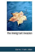 The Immigrant Invasion - Julian, Warne Frank - BiblioLife