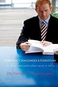 A Skeptic Challenges a Christian - Pendergrass, Dr David W. - Createspace