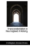 Transcendentalism in New England; A History - Brooks, Frothingham Octavius - BiblioLife