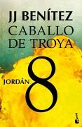 Jordán. Caballo de Troya 8 - J. J. Benítez - Booket