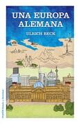 Una Europa Alemana - Ulrich Beck - Paidos Iberica