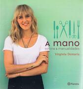 A mano. Cocina y manualidades - Virginia Demaría Averill - Planeta