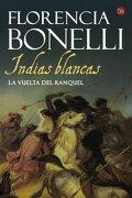 Indias Blancas II: La Vuelta de Raquel - bonelli florencia - aguilar