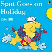 spot goes on holiday - eric hill - penguin