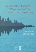 mathematical methods for wave propagation in science and engineering. Volume 1: fundamentals - Mario Durán Toro, Ricardo Hein Hoernig, Jean-Claude Nédélec - Ediciones Universidad Catolica de Chile