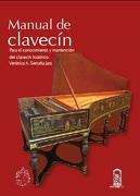 Manual de Clavecín – Para el Conocimiento y Mantención del Clavecín Histórico - Verónica A. Sierralta Jara - Universidad Catolica de Chile
