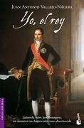 Yo, el rey (Booket Logista) - Juan Antonio Vallejo-Nágera - Booket