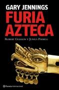 Furia Azteca - Gary Jennings - Planeta