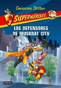 Superheroes 1. Los Defensores de Muskrat City  (Geronimo Stilton (Spanish)) - Geronimo Stilton - Planeta