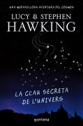 La Clau Secreta de L'univers (libro en catalán) - Stephen Hawking / Lucy Hawking - Montena