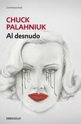 Al desnudo - Chuck Palahniuk - Debolsillo
