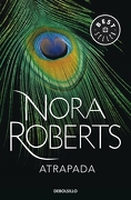 Atrapada - Nora Roberts - debolsillo