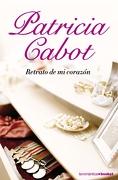 Retrato de mi corazón (Booket Logista) - Patricia Cabot - Planeta
