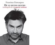 De lo Bueno Mucho. Autobiografía de un Mapuche Resiliente. - Francisco Llancaqueo - Catalonia