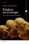 Palabras en el Tiempo - Carles Lalueza I Fox - Editorial Crítica
