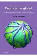Capitalismo Global: El Transfondo Económico de la Historia del Siglo xx (Memoria Crítica) - Jeffry Frieden - Editorial Crítica
